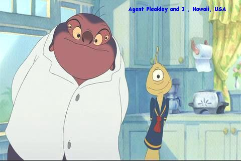 Agent Pleakley and I.
